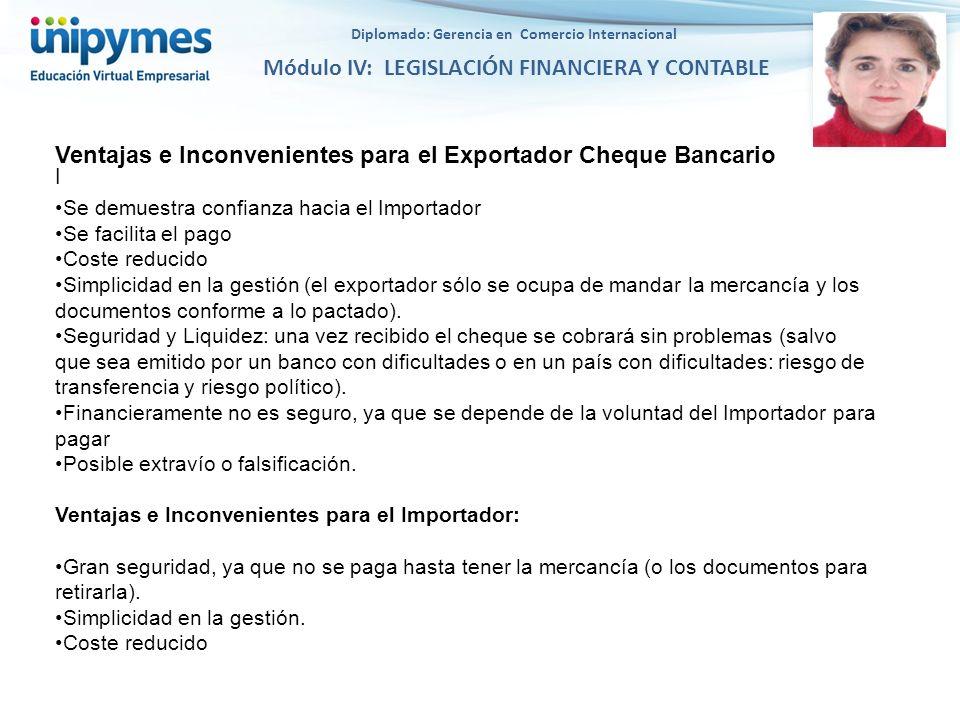 Diplomado: Gerencia en Comercio Internacional Módulo IV: LEGISLACIÓN FINANCIERA Y CONTABLE l Ventajas e Inconvenientes para el Exportador Cheque Banca