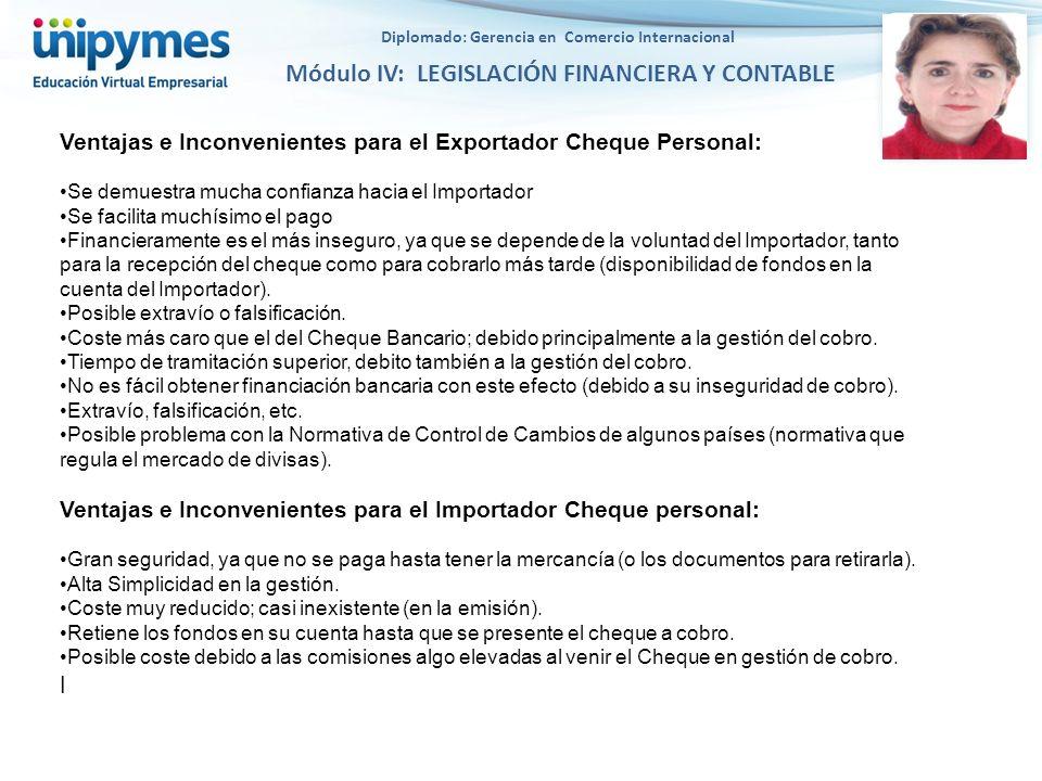Diplomado: Gerencia en Comercio Internacional Módulo IV: LEGISLACIÓN FINANCIERA Y CONTABLE Ventajas e Inconvenientes para el Exportador Cheque Persona
