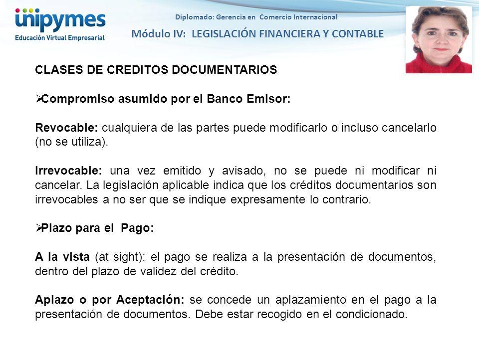 Diplomado: Gerencia en Comercio Internacional Módulo IV: LEGISLACIÓN FINANCIERA Y CONTABLE CLASES DE CREDITOS DOCUMENTARIOS Compromiso asumido por el