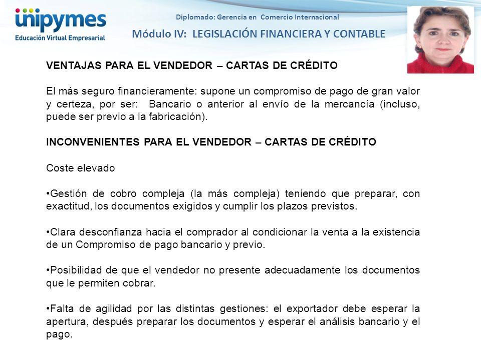 Diplomado: Gerencia en Comercio Internacional Módulo IV: LEGISLACIÓN FINANCIERA Y CONTABLE VENTAJAS PARA EL VENDEDOR – CARTAS DE CRÉDITO El más seguro