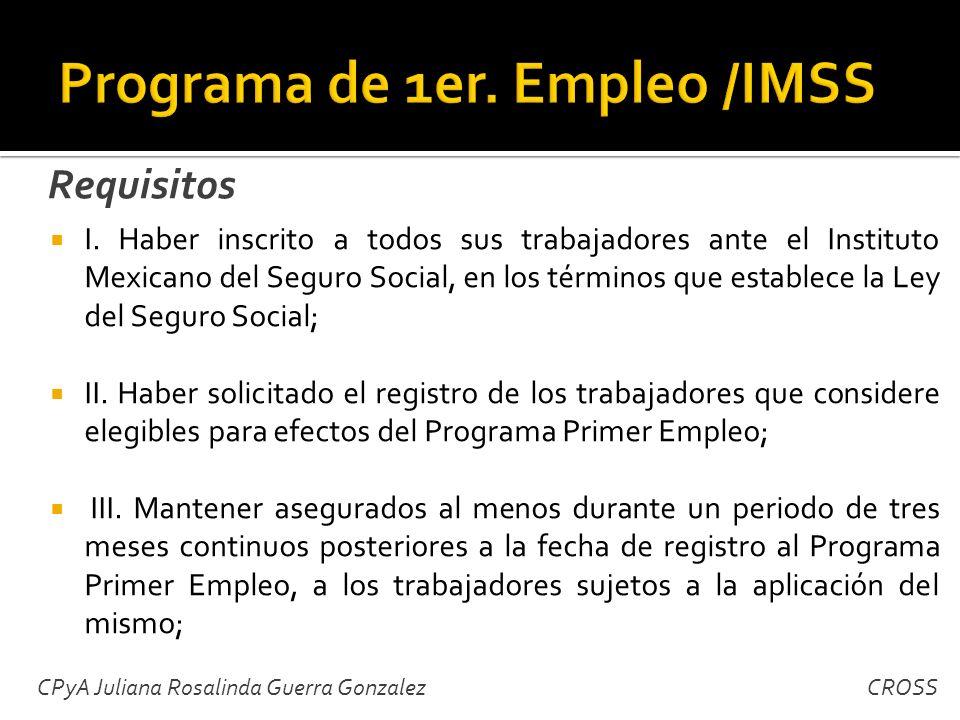 I. Haber inscrito a todos sus trabajadores ante el Instituto Mexicano del Seguro Social, en los términos que establece la Ley del Seguro Social; II. H