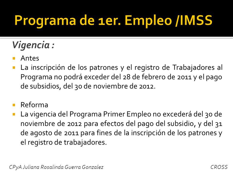 Antes La inscripción de los patrones y el registro de Trabajadores al Programa no podrá exceder del 28 de febrero de 2011 y el pago de subsidios, del 30 de noviembre de 2012.