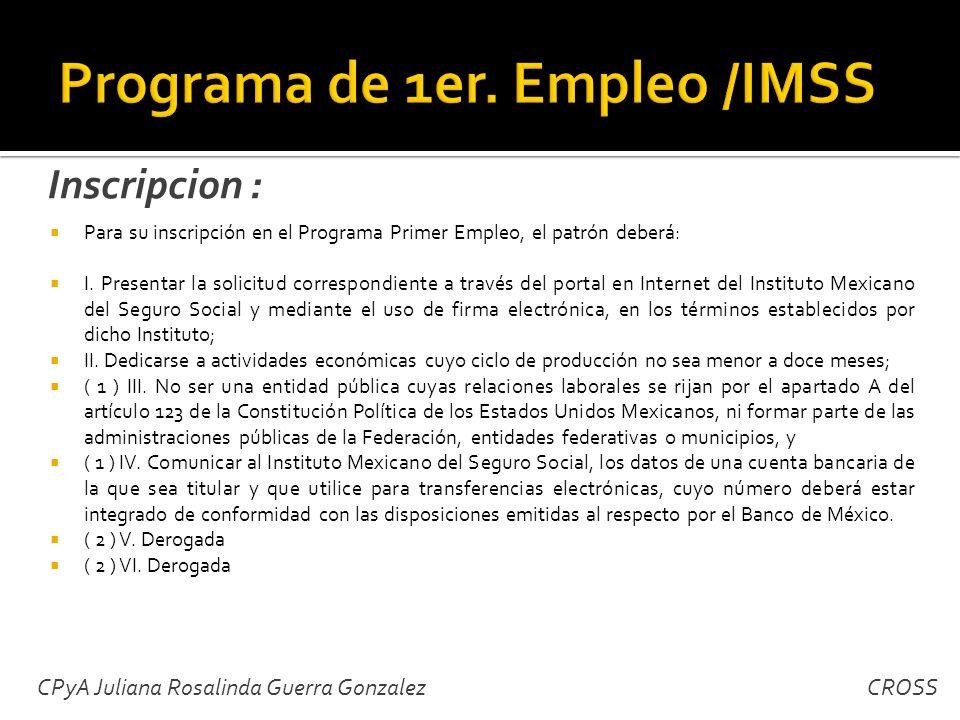 Para su inscripción en el Programa Primer Empleo, el patrón deberá: I.