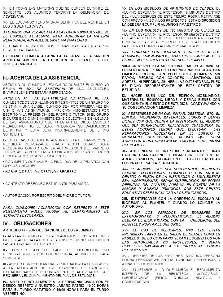 XVIII.- ABSTENERSE DE REALIZAR ACCIONES QUE AFECTEN EL PATRIMONIO Y/O EL PRESTIGIO DEL PLANTEL, O BIEN CONTRA LA REGULARIDAD EN EL CUMPLIMIENTO DE LOS PROGRAMAS EDUCATIVOS, ASI COMO EL DE INTERVENIR EN ASUNTOS PROPIOS DE LA ADMINISTRACION O DE LA INSTITUCION, EN CASO CONTRARIO, SE SANCIONARA DE ACUERDO A LA GRAVEDAD DE LA FALTA, PUDIENDO LLEGAR A LA EXPULSION DEFINITIVA DEL SUBSISTEMA.