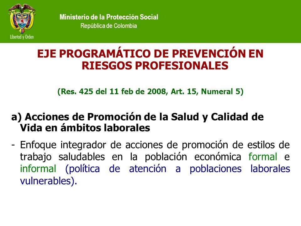 Ministerio de la Protección Social República de Colombia EJE PROGRAMÁTICO DE PREVENCIÓN EN RIESGOS PROFESIONALES (Res.