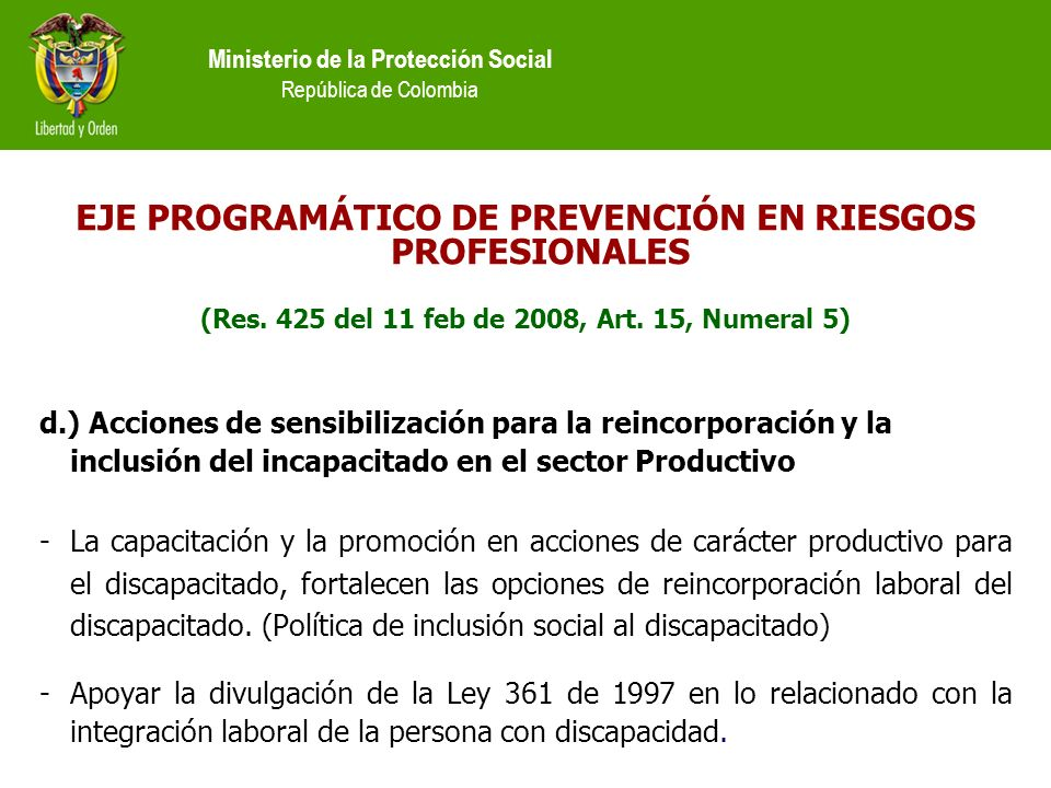 Ministerio de la Protección Social República de Colombia EJE PROGRAMÁTICO DE PREVENCIÓN EN RIESGOS PROFESIONALES (Res. 425 del 11 feb de 2008, Art. 15