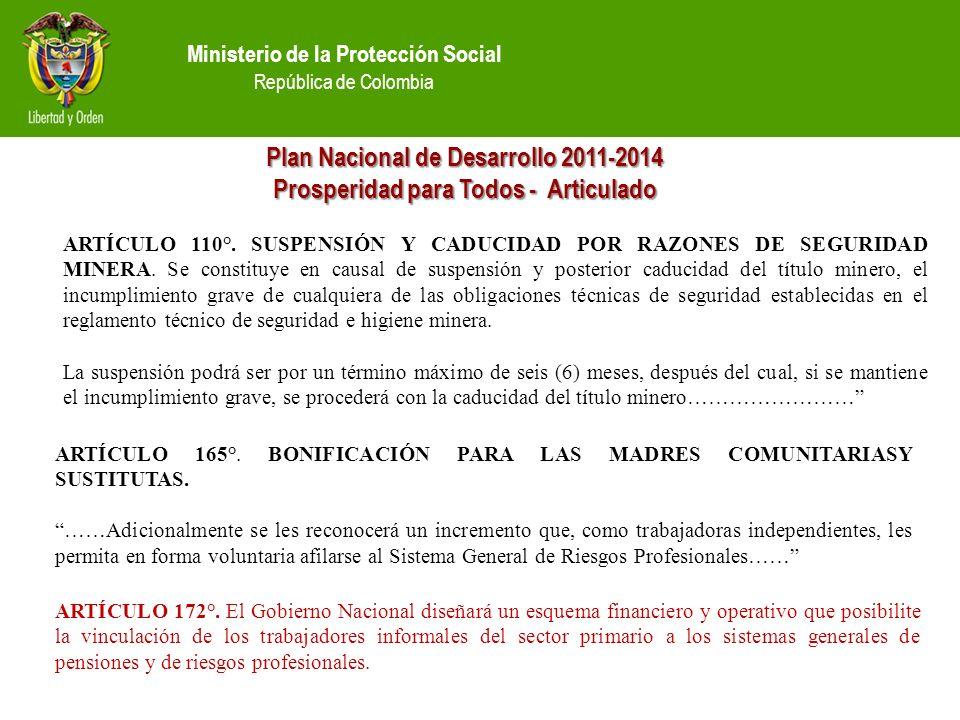 Ministerio de la Protección Social República de Colombia Plan Nacional de Desarrollo 2011-2014 Prosperidad para Todos - Articulado ARTÍCULO 165°.