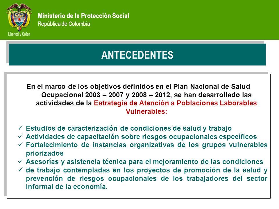Ministerio de la Protección Social República de Colombia PREVENCIÓN ANTECEDENTES En el marco de los objetivos definidos en el Plan Nacional de Salud O