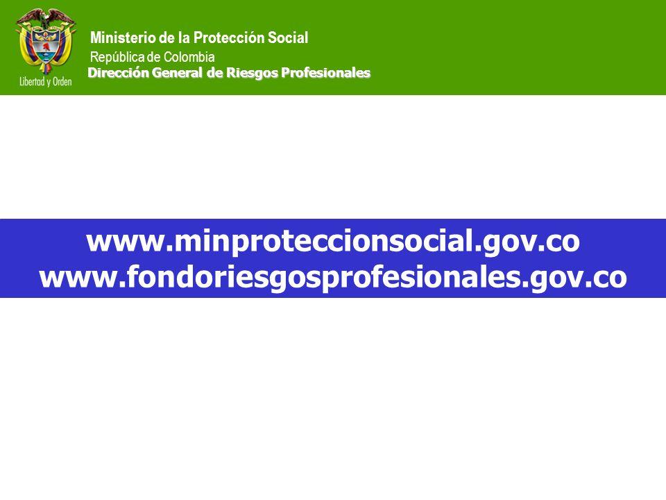 www.minproteccionsocial.gov.co www.fondoriesgosprofesionales.gov.co Dirección General de Riesgos Profesionales