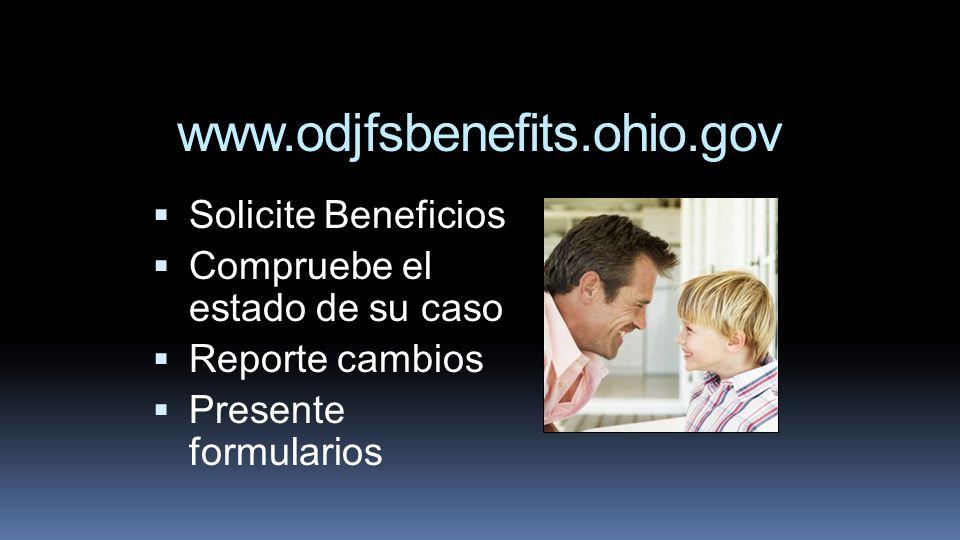 Solicite Beneficios Compruebe el estado de su caso Reporte cambios Presente formularios