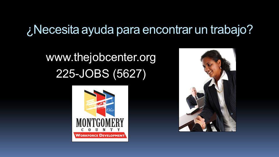 ¿Necesita ayuda para encontrar un trabajo? www.thejobcenter.org 225-JOBS (5627)