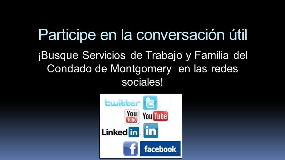 Participe en la conversación útil ¡Busque Servicios de Trabajo y Familia del Condado de Montgomery en las redes sociales!