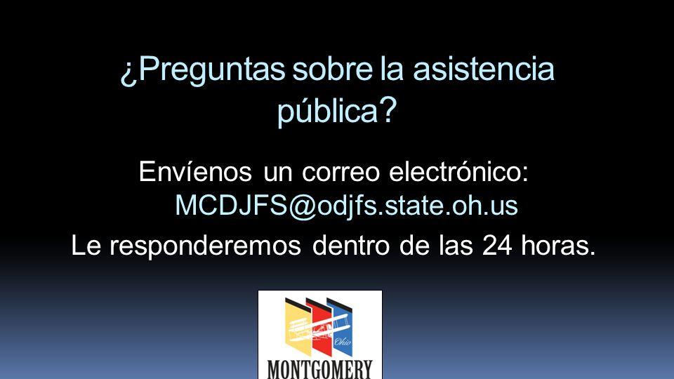 ¿Preguntas sobre la asistencia pública ? Envíenos un correo electrónico: MCDJFS@odjfs.state.oh.us Le responderemos dentro de las 24 horas.