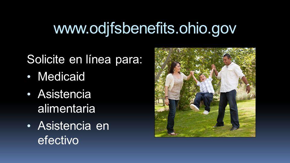 Solicite en línea para: Medicaid Asistencia alimentaria Asistencia en efectivo
