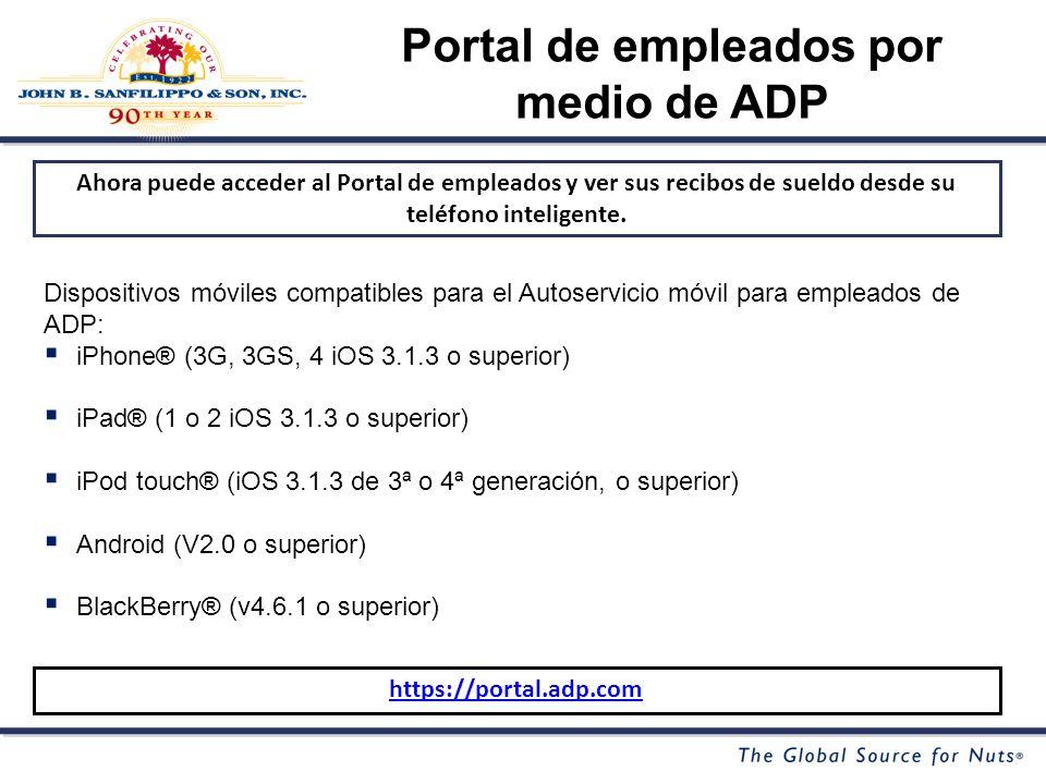 Portal de empleados por medio de ADP Ahora puede acceder al Portal de empleados y ver sus recibos de sueldo desde su teléfono inteligente.