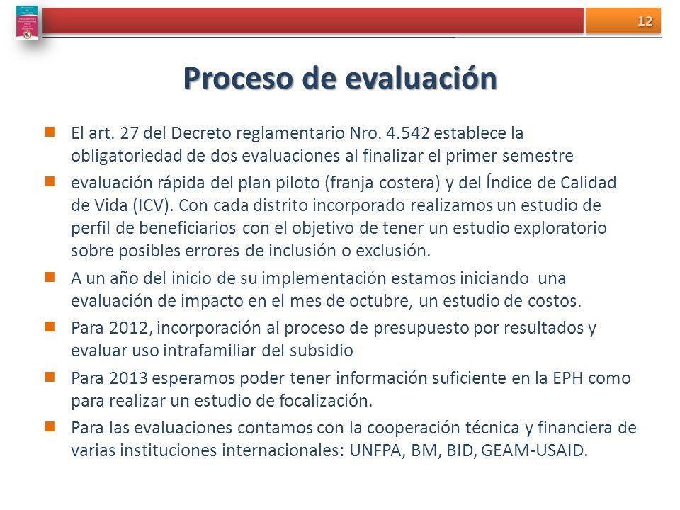 Proceso de evaluación El art. 27 del Decreto reglamentario Nro. 4.542 establece la obligatoriedad de dos evaluaciones al finalizar el primer semestre