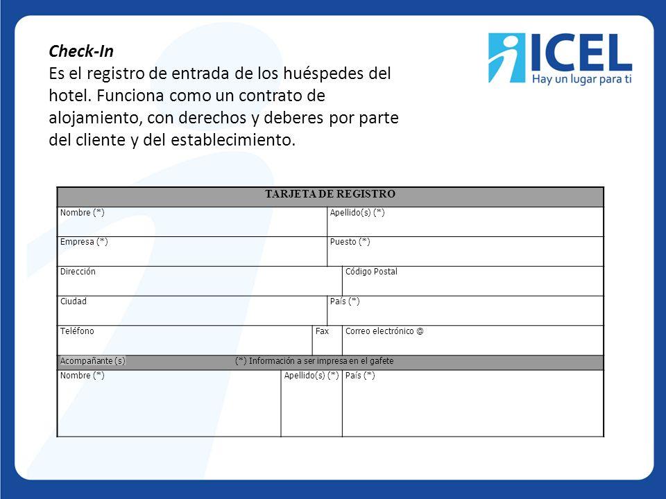 Check-In Es el registro de entrada de los huéspedes del hotel. Funciona como un contrato de alojamiento, con derechos y deberes por parte del cliente