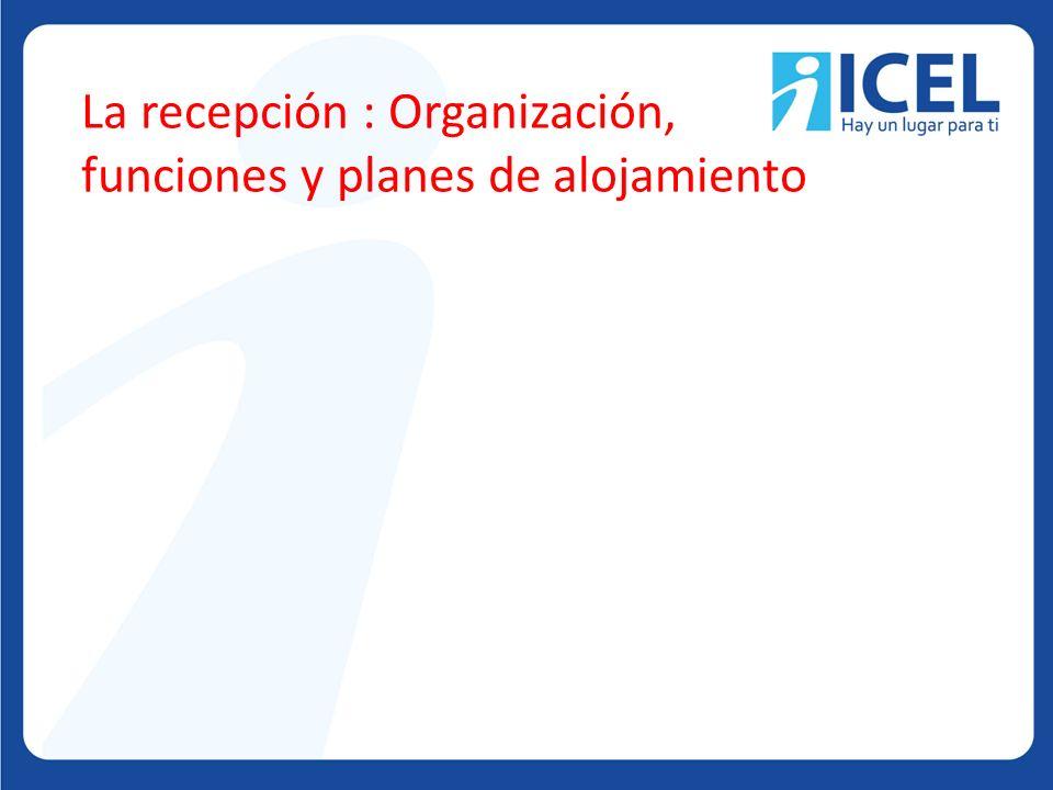 La recepción : Organización, funciones y planes de alojamiento