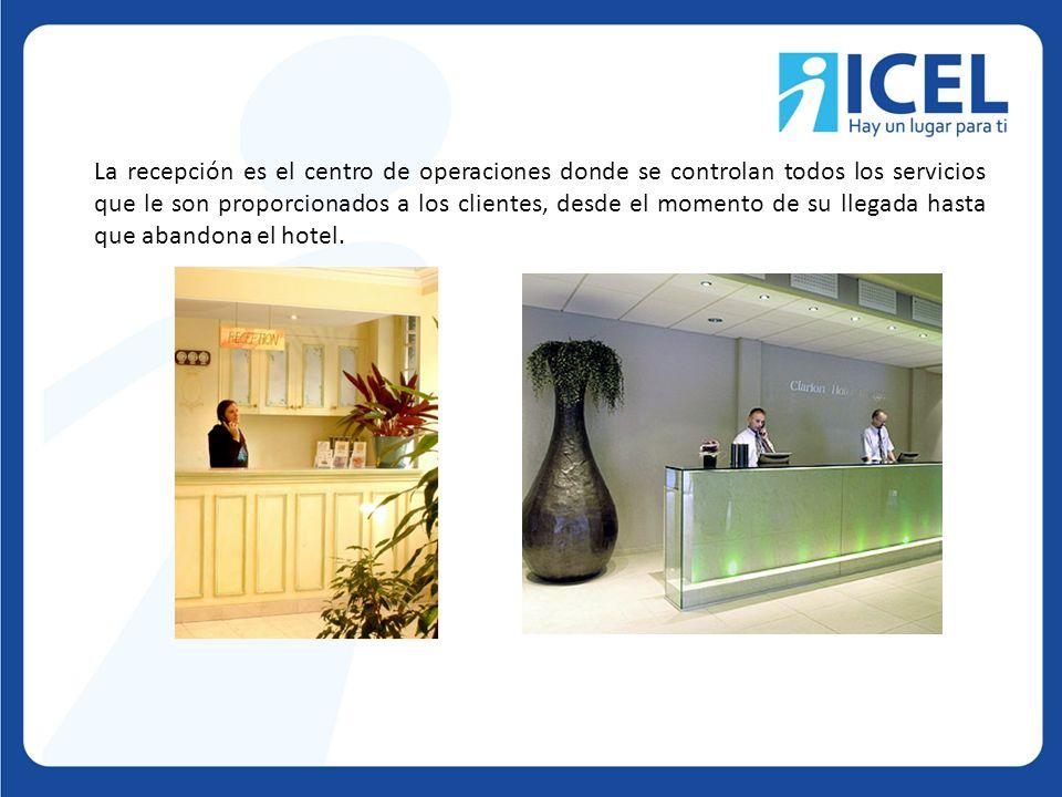 La recepción es el centro de operaciones donde se controlan todos los servicios que le son proporcionados a los clientes, desde el momento de su llega