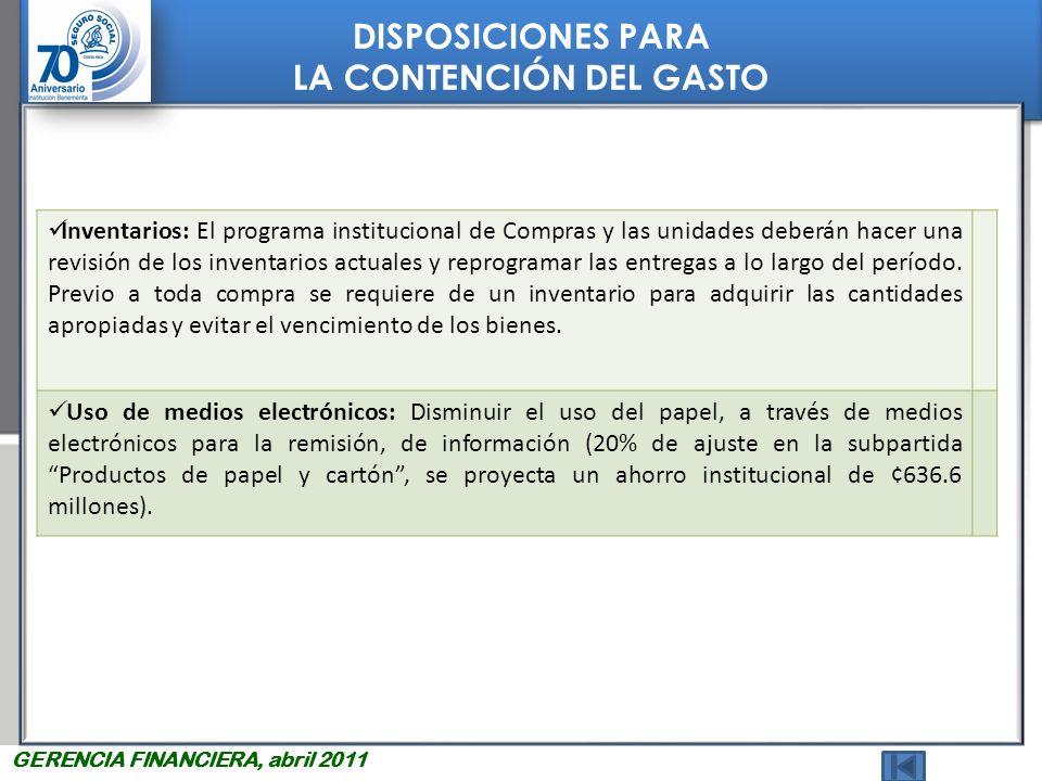 DISPOSICIONES PARA LA CONTENCIÓN DEL GASTO DISPOSICIONES PARA LA CONTENCIÓN DEL GASTO GERENCIA FINANCIERA, abril 2011 Gerencia Médica