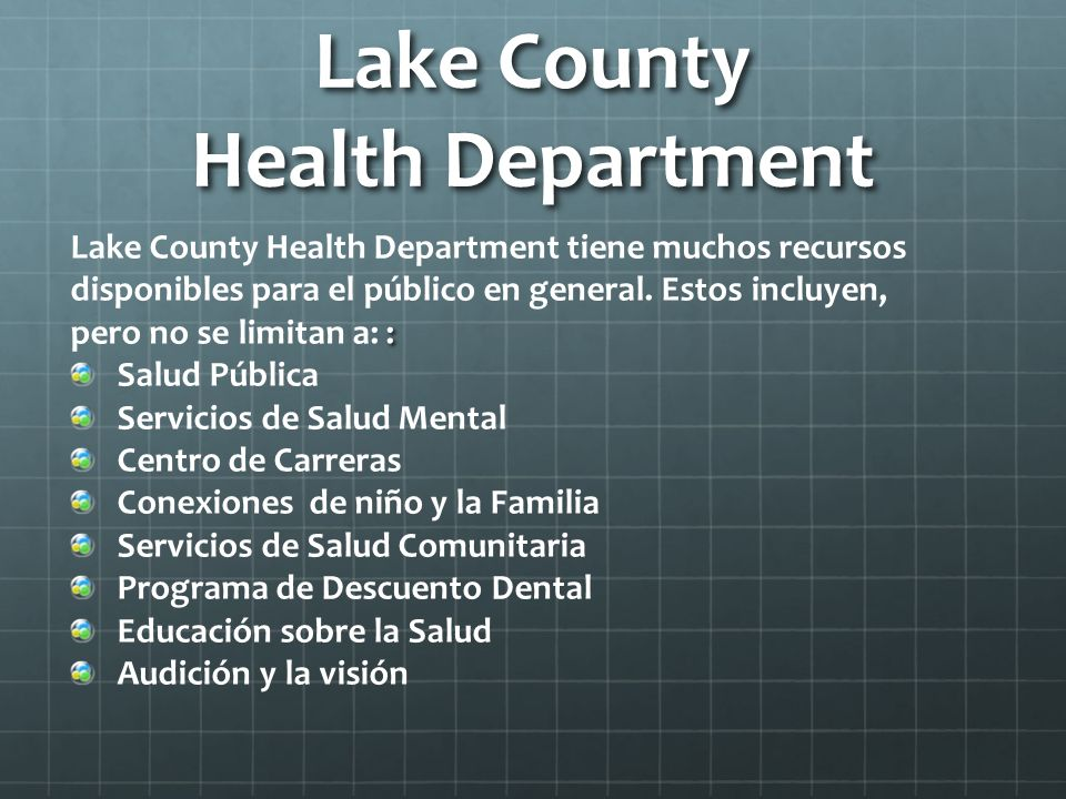 Lake County Health Department : Lake County Health Department tiene muchos recursos disponibles para el público en general.