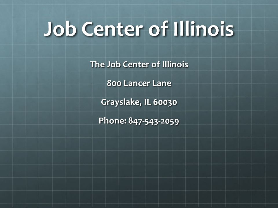 Job Center of Illinois The Job Center of Illinois 800 Lancer Lane Grayslake, IL 60030 Phone: 847-543-2059