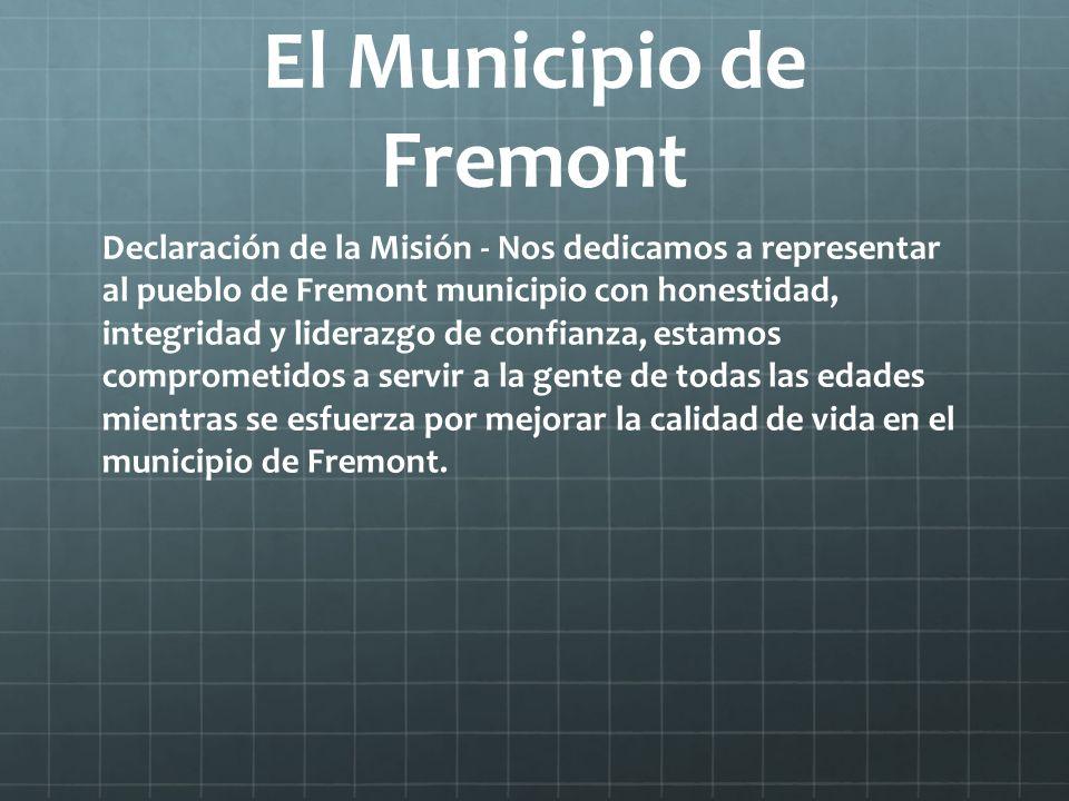 El Municipio de Fremont Declaración de la Misión - Nos dedicamos a representar al pueblo de Fremont municipio con honestidad, integridad y liderazgo d