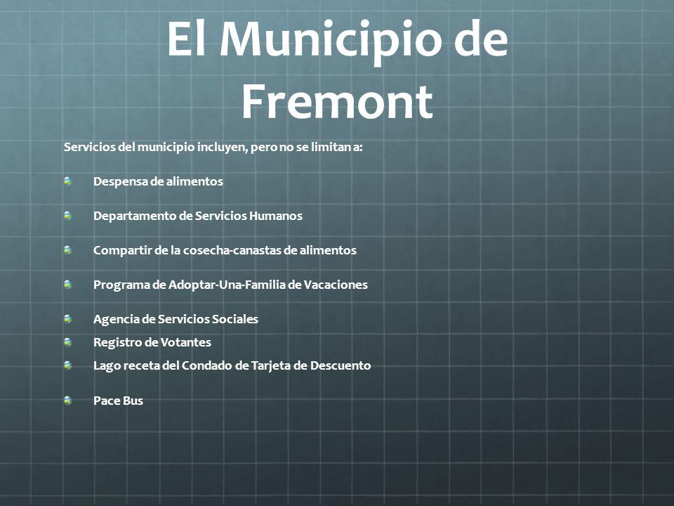 El Municipio de Fremont Servicios del municipio incluyen, pero no se limitan a: Despensa de alimentos Departamento de Servicios Humanos Compartir de l