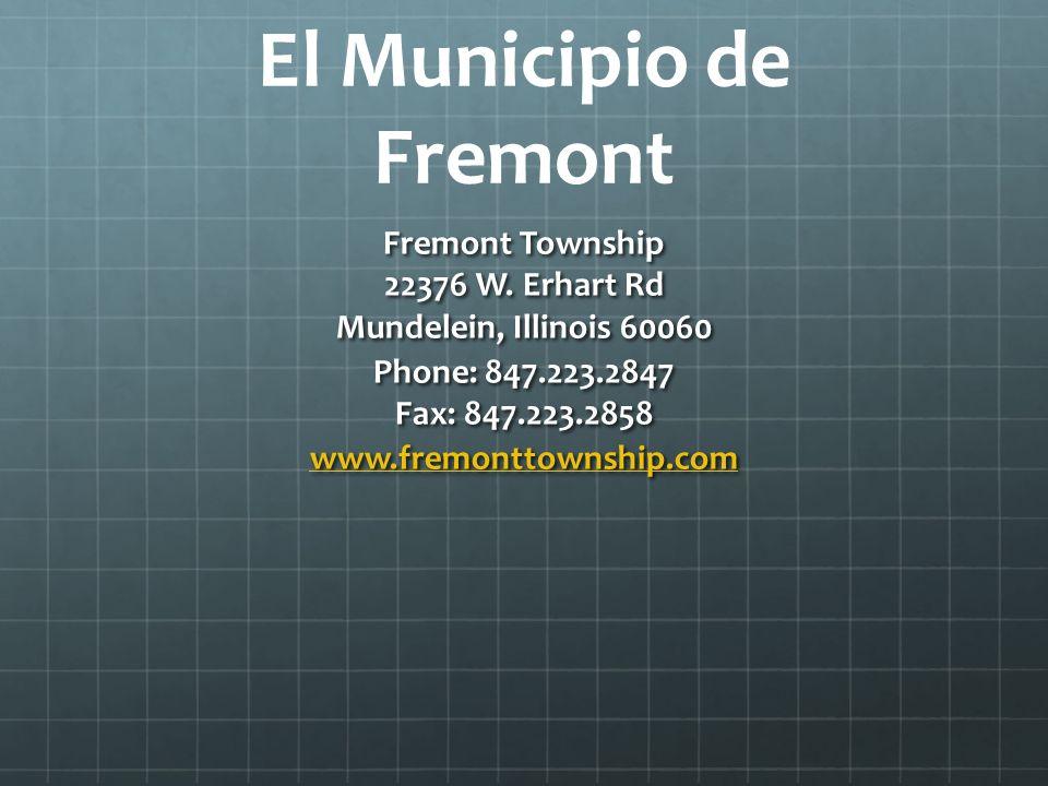 El Municipio de Fremont Fremont Township 22376 W. Erhart Rd Mundelein, Illinois 60060 Phone: 847.223.2847 Fax: 847.223.2858 www.fremonttownship.com