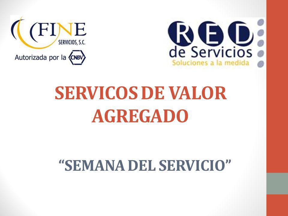 Red de Servicios FINE, te ofrece: Seguro Automotriz Tiempo Aire y Pago de Servicios a Terceros OIC Recuperación de Cartera Vencida Sistema de Ahorro y Crédito Seguro de Crédito y Ahorro.