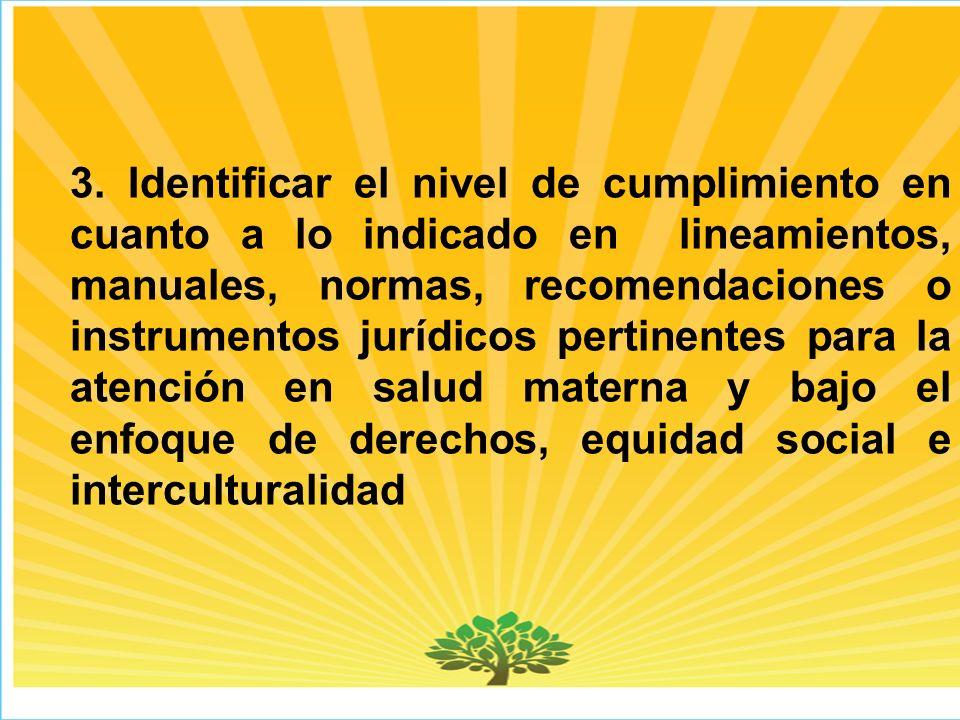 3. Identificar el nivel de cumplimiento en cuanto a lo indicado en lineamientos, manuales, normas, recomendaciones o instrumentos jurídicos pertinente