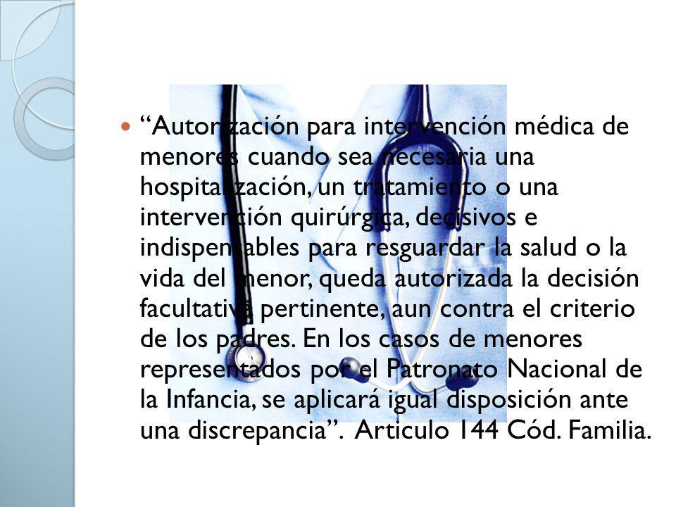Autorización para intervención médica de menores cuando sea necesaria una hospitalización, un tratamiento o una intervención quirúrgica, decisivos e i