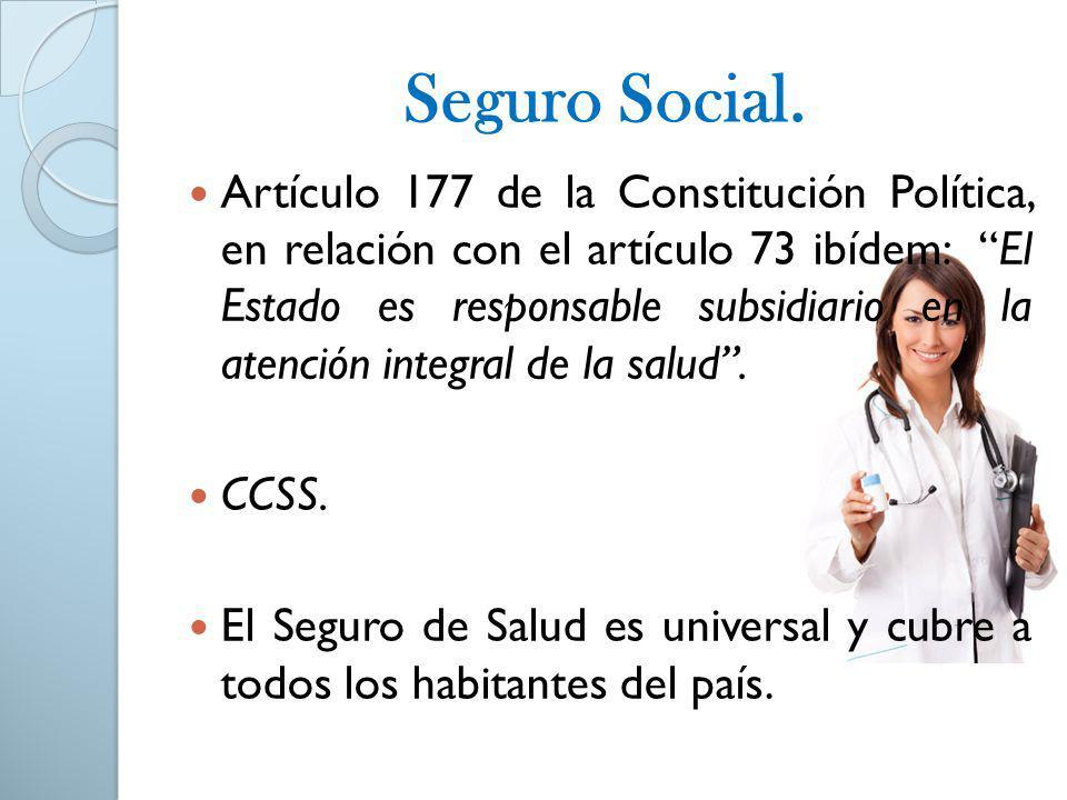 Seguro Social. Artículo 177 de la Constitución Política, en relación con el artículo 73 ibídem: El Estado es responsable subsidiario en la atención in