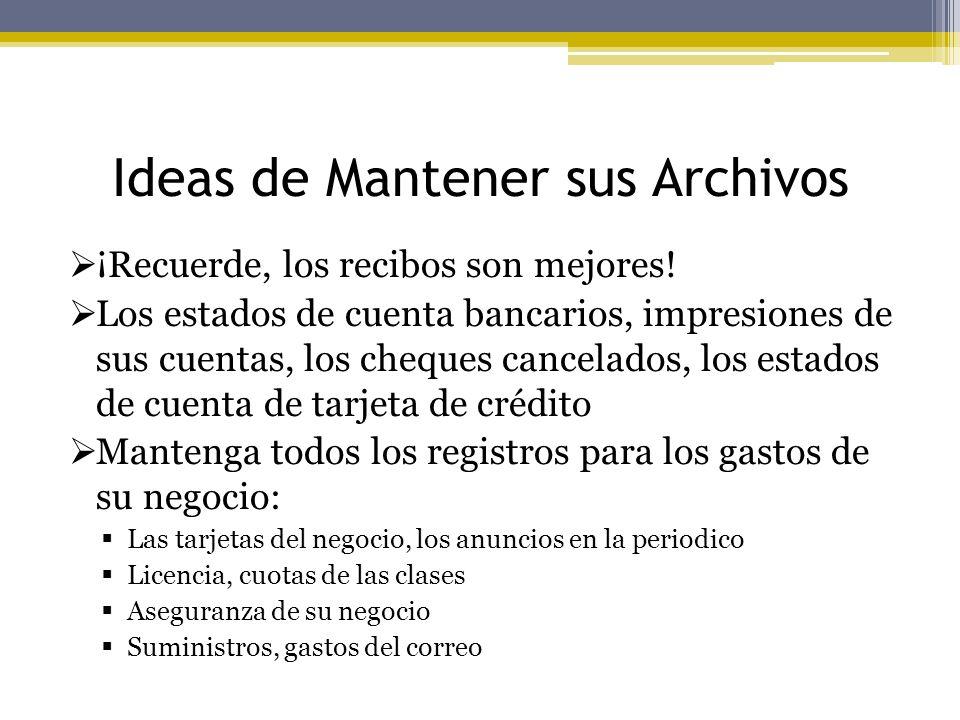 Ideas de Mantener sus Archivos ¡Recuerde, los recibos son mejores! Los estados de cuenta bancarios, impresiones de sus cuentas, los cheques cancelados
