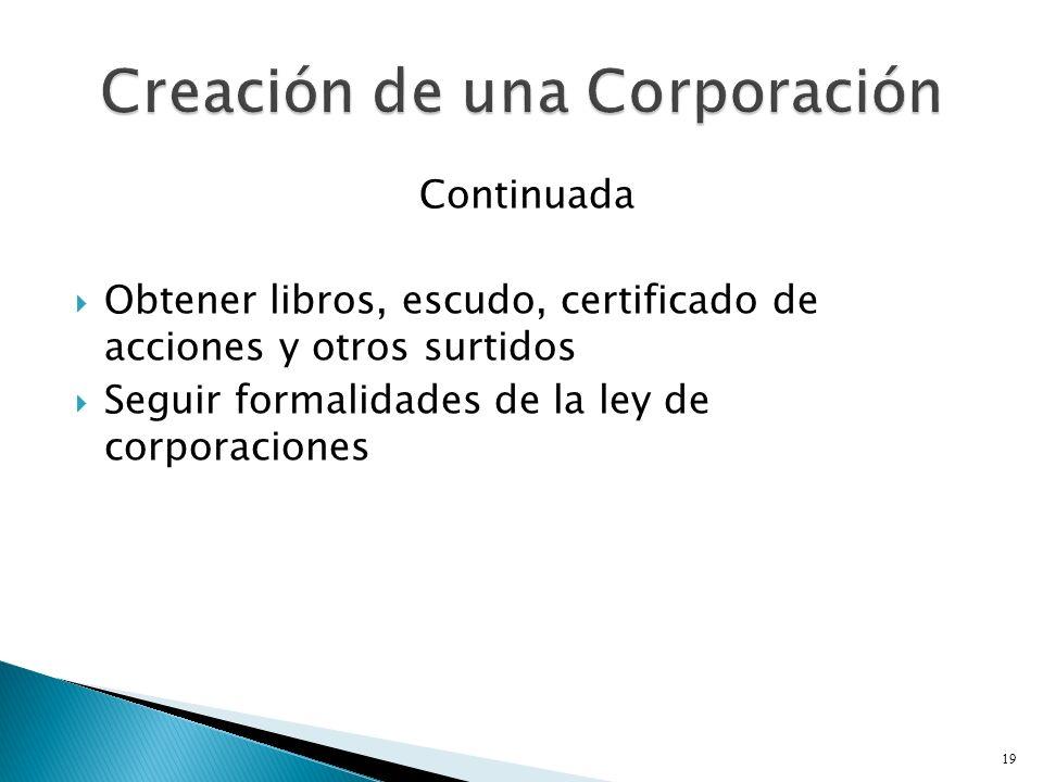 Continuada Obtener libros, escudo, certificado de acciones y otros surtidos Seguir formalidades de la ley de corporaciones 19
