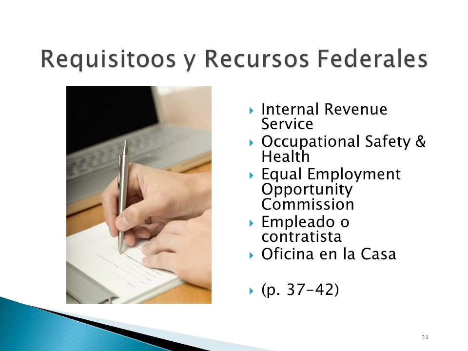 Internal Revenue Service Occupational Safety & Health Equal Employment Opportunity Commission Empleado o contratista Oficina en la Casa (p. 37-42) 24