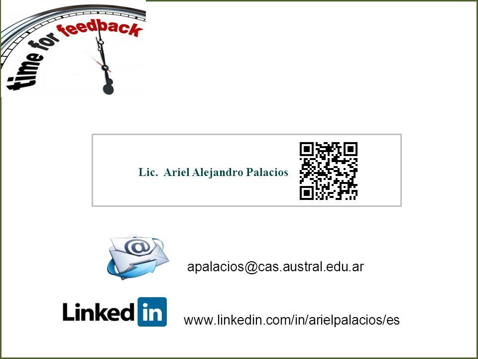 apalacios@cas.austral.edu.ar www.linkedin.com/in/arielpalacios/es Lic. Ariel Alejandro Palacios
