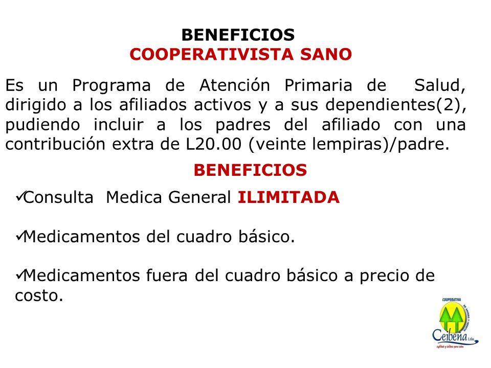 BENEFICIOS COOPERATIVISTA SANO Es un Programa de Atención Primaria de Salud, dirigido a los afiliados activos y a sus dependientes(2), pudiendo inclui
