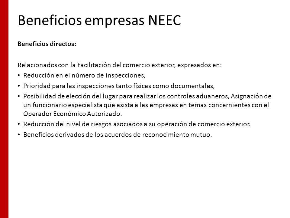 Beneficios empresas NEEC Beneficios directos: Relacionados con la Facilitación del comercio exterior, expresados en: Reducción en el número de inspecc