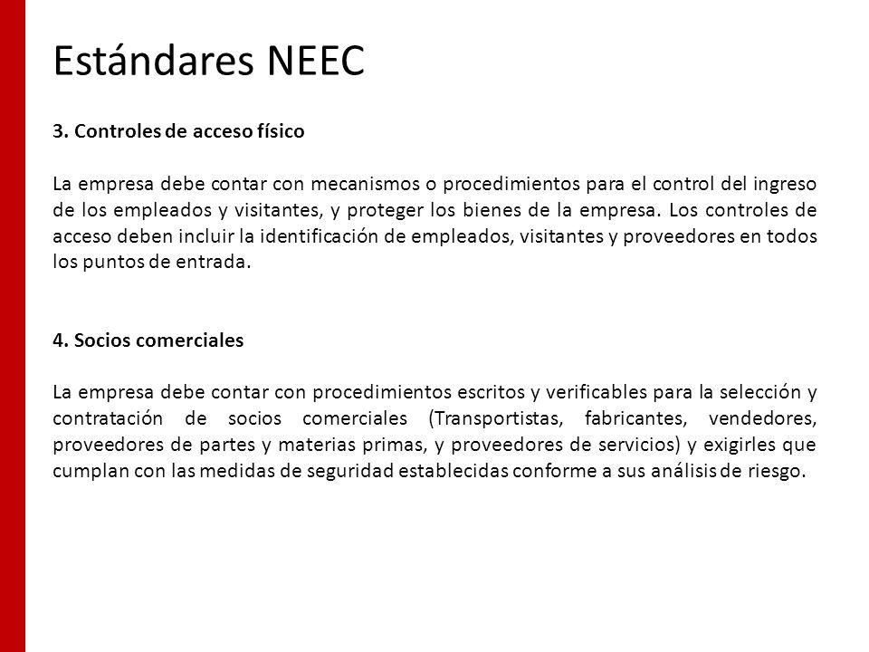 Estándares NEEC 3. Controles de acceso físico La empresa debe contar con mecanismos o procedimientos para el control del ingreso de los empleados y vi