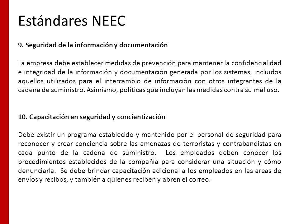 Estándares NEEC 9. Seguridad de la información y documentación La empresa debe establecer medidas de prevención para mantener la confidencialidad e in
