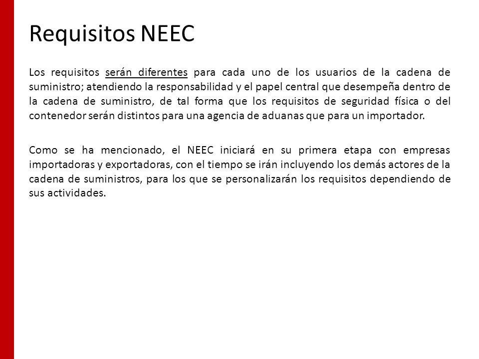 Requisitos NEEC Los requisitos serán diferentes para cada uno de los usuarios de la cadena de suministro; atendiendo la responsabilidad y el papel cen