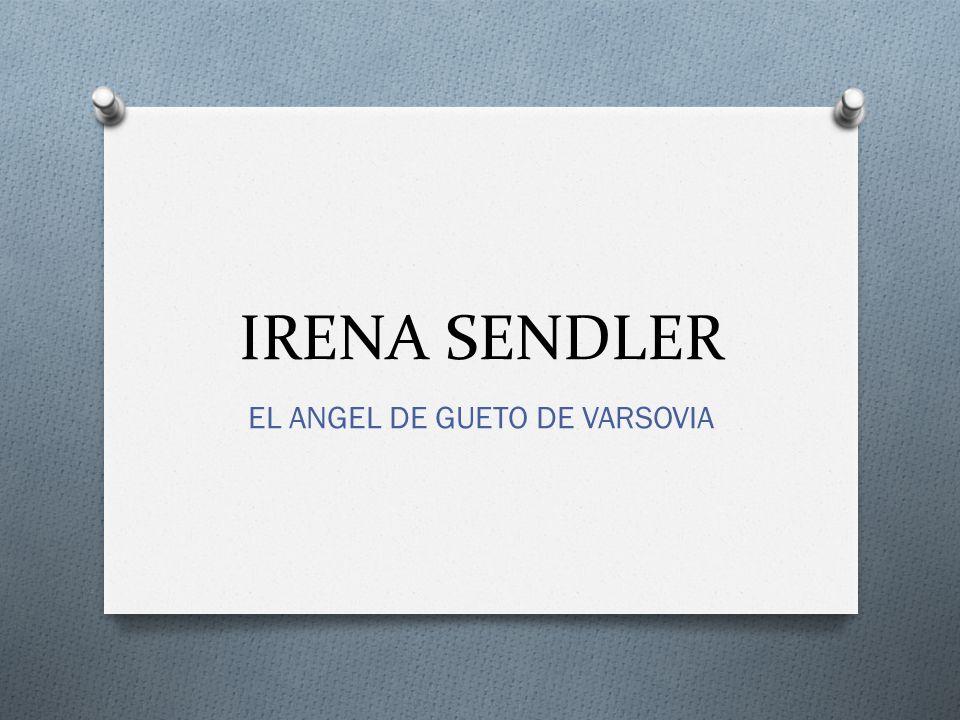 IRENA SENDLER EL ANGEL DE GUETO DE VARSOVIA