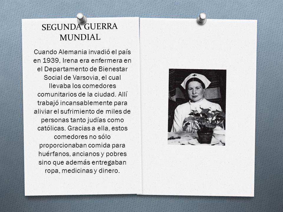 SEGUNDA GUERRA MUNDIAL Cuando Alemania invadió el país en 1939, Irena era enfermera en el Departamento de Bienestar Social de Varsovia, el cual llevab