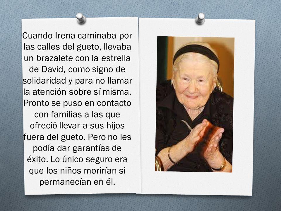 Cuando Irena caminaba por las calles del gueto, llevaba un brazalete con la estrella de David, como signo de solidaridad y para no llamar la atención