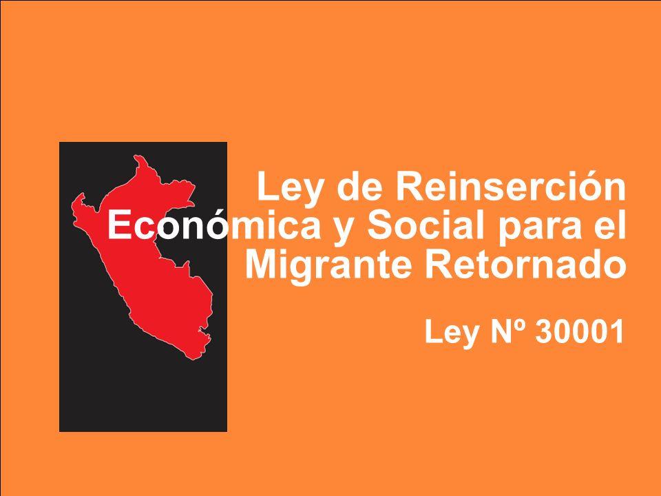 Ley de Reinserción Económica y Social para el Migrante Retornado Ley Nº 30001