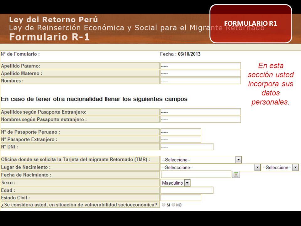 En esta sección usted incorpora sus datos personales. FORMULARIO R1