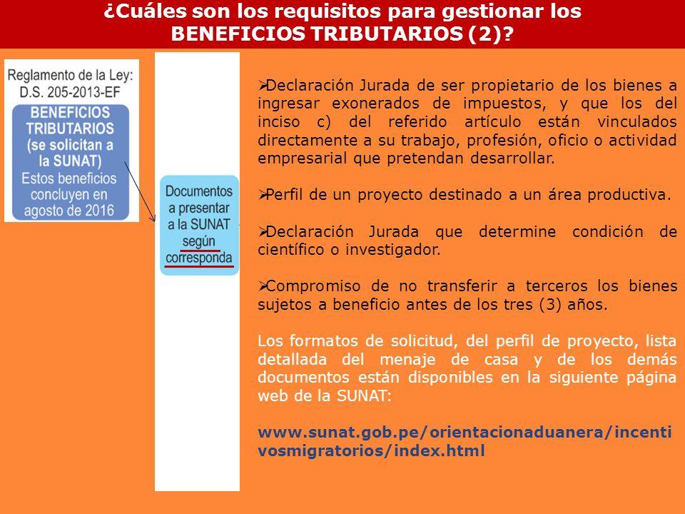 ¿Cuáles son los requisitos para gestionar los BENEFICIOS TRIBUTARIOS (2)? Declaración Jurada de ser propietario de los bienes a ingresar exonerados de