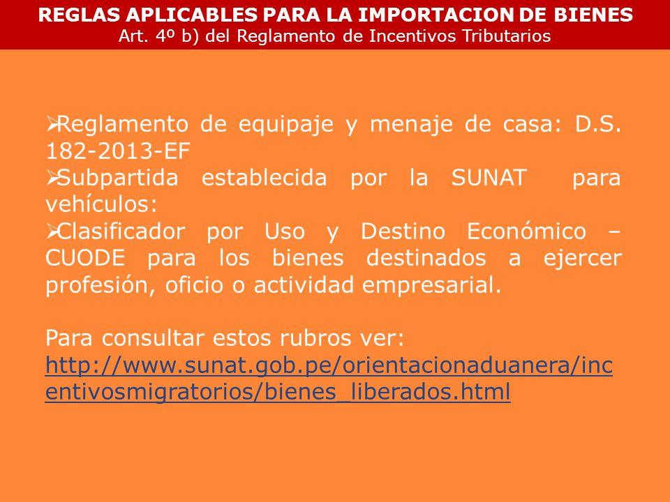 Reglamento de equipaje y menaje de casa: D.S. 182-2013-EF Subpartida establecida por la SUNAT para vehículos: Clasificador por Uso y Destino Económico
