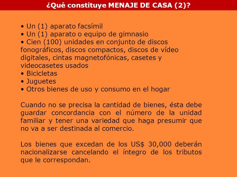 ¿Qué constituye MENAJE DE CASA (2)? Un (1) aparato facsímil Un (1) aparato o equipo de gimnasio Cien (100) unidades en conjunto de discos fonográficos